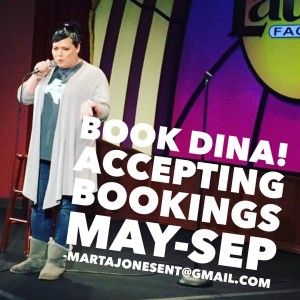 Book Dina! Bookings available MaySep 2016 Comedy Booker Marta Joneshellip